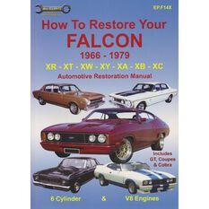 HOWTO  RESTORE YOUR FORD FALCON XR XT XW XY XZ XB XC 1966-79 9781876720148, , scaau_hi-res