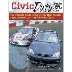 CIVIC DUTY ULTIMATE GUIDE TO THE WORLDS MOST POPULAR SPORT COMPACT CAR - HONDA CIVIC   9780837602158, , scaau_hi-res
