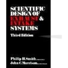 SCIENTIFIC DESIGN OF EXHAUST & INTAKE SYSTEMS 3RD ED 9780837603094, , scaau_hi-res