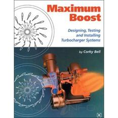 MAXIMUM BOOST DESIGN TEST & INSTALLING TURBOCHARGER SYSTEMS 9780837601601