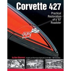 CHEVROLET CORVETTE 427 PRACTICAL RESTORATION OF A 67 ROADSTER 9790837602188, , scaau_hi-res