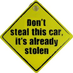 Car Sign - Don't steel this car it's already stolen, Yellow, , scaau_hi-res