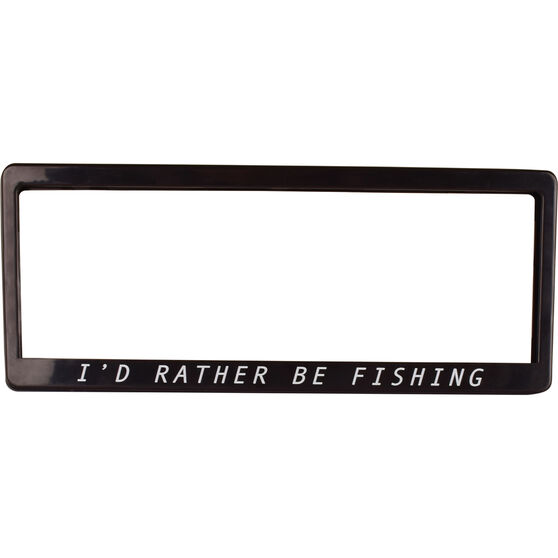 """Number Plate Frame - """"I'd Rather Be Fishing"""", , scaau_hi-res"""